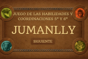 5º Y 6º PRIMARIA, JUEGO DE HABILIDADES Y COORDINACIONES JUMANLLY I