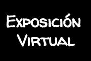 EXPOSICIÓN VIRTUAL, SEMANA CULTURAL 2020-2021